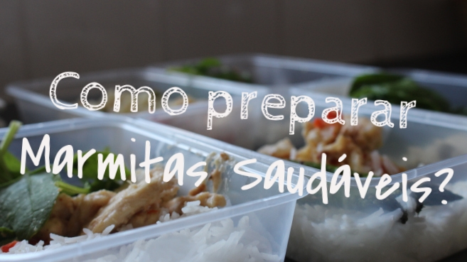 como_preparar_marmitas_saudaveis_guia_pratico_marmitar_ginasio_academia_raparigamoderna_joanabbl_youtube_marmita_fitness