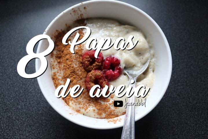 8-papas-de-aveia-saudaveis-em-video-joanabbl-raparigamoderna